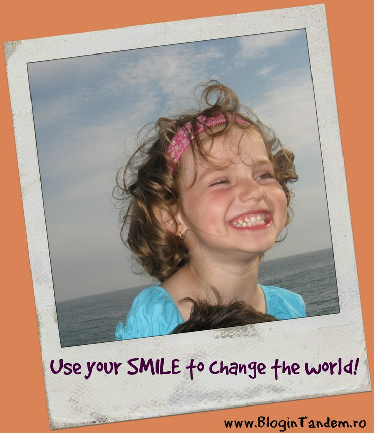 Use your smile to change the world