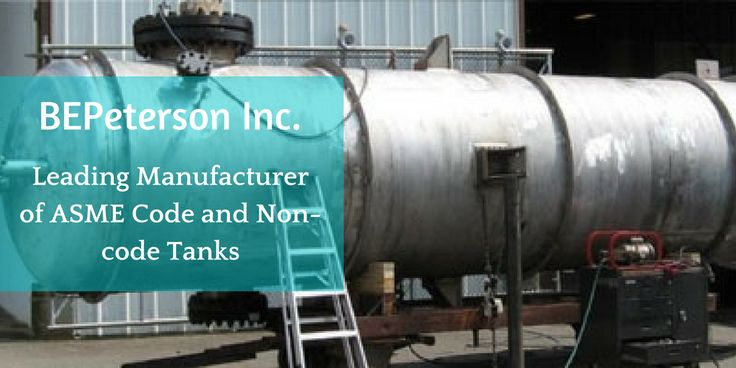 BEPeterson produces ASME tanks in stainless steel and high alloy materials. Visit us to know more about metal fabrication services.