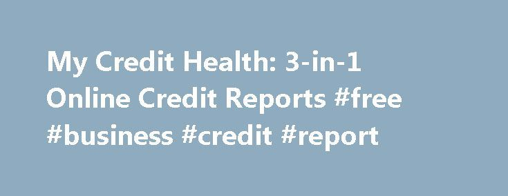 My Credit Health: 3-in-1 Online Credit Reports #free #business #credit #report http://credit.remmont.com/my-credit-health-3-in-1-online-credit-reports-free-business-credit-report/  #my credit health # my credit health My credit health citizens have a credit score below 620, which makes obtaining Read More...The post My Credit Health: 3-in-1 Online Credit Reports #free #business #credit #report appeared first on Credit.