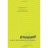 Groundswell: Winning in a World Transformed by Social Technologies (Hardcover)By Charlene Li
