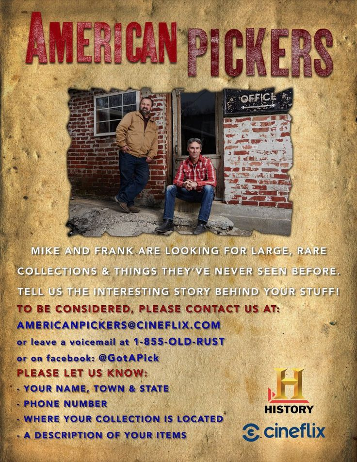 American Pickers Mike Wolfe and Frank Fritz are coming to Virginia and they want to see your stuff.