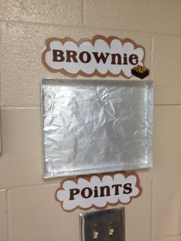Brownie Points Display. This works great for a motivation for good behavior. After the class earns 10 or so brownie points, they get brownies!
