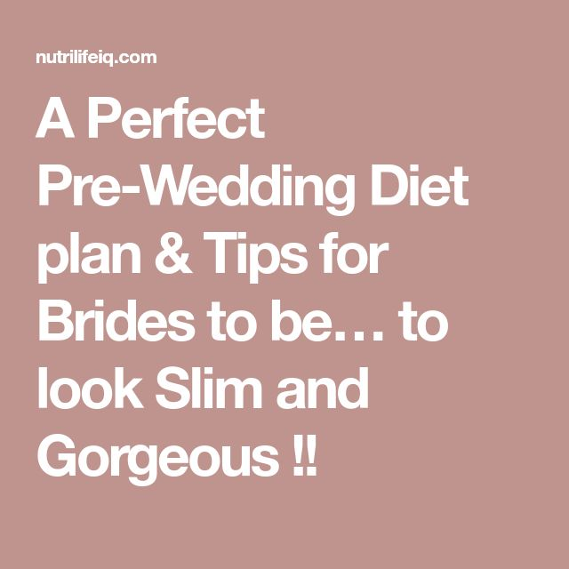 A Perfect Pre-Wedding Diet plan & Tips for Brides to be… to look Slim and Gorgeous !!