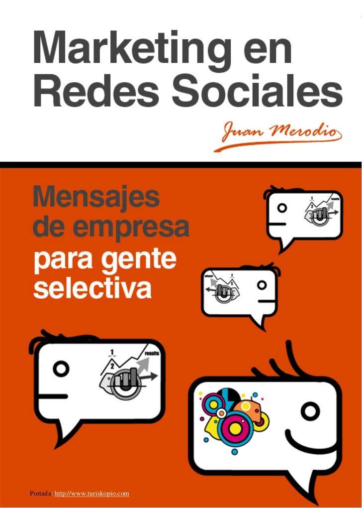 Marketing En Redes Sociales Ebook Para Descargar By Juanmerodio Social Media Books Marketing Digital Marketing