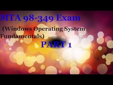 Exam MTA 98-349(Windows Operating System Fundamentals) PART 1 - YouTube