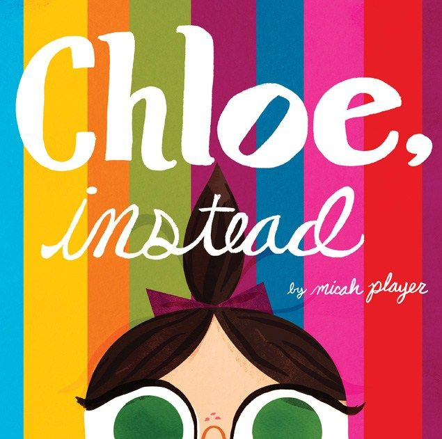 Most Promising New Talent Book 2013 *Winner* Chloe, Instead by Micha Playa - Children's Book Awards - Junior