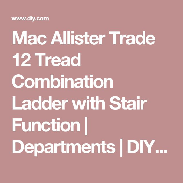 Mac Allister Trade 12 Tread Combination Ladder with Stair Function | Departments | DIY at B&Q