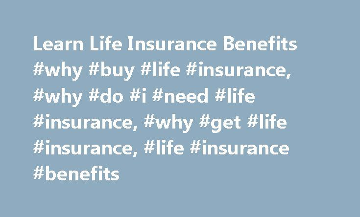 Learn Life Insurance Benefits #why #buy #life #insurance, #why #do #i #need #life #insurance, #why #get #life #insurance, #life #insurance #benefits http://nevada.nef2.com/learn-life-insurance-benefits-why-buy-life-insurance-why-do-i-need-life-insurance-why-get-life-insurance-life-insurance-benefits/  # 4 reasons why you should buy life insurance Think you don't need life insurance if you don't have kids? You may want to think again. It may seem like an unnecessary expense. But there are…