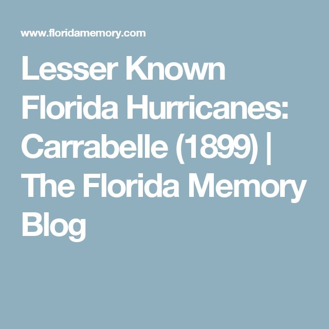 Lesser Known Florida Hurricanes: Carrabelle (1899)  |   The Florida Memory Blog