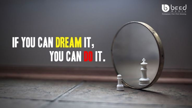 IF YOU CAN DREAM IT, YOU CAN DO IT. Be smart be Like #beedmedia @BeedMedia