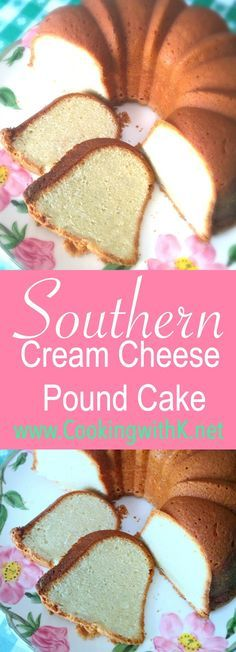 Southern | Cooking with K: Southern Cream Cheese Pound Cake More