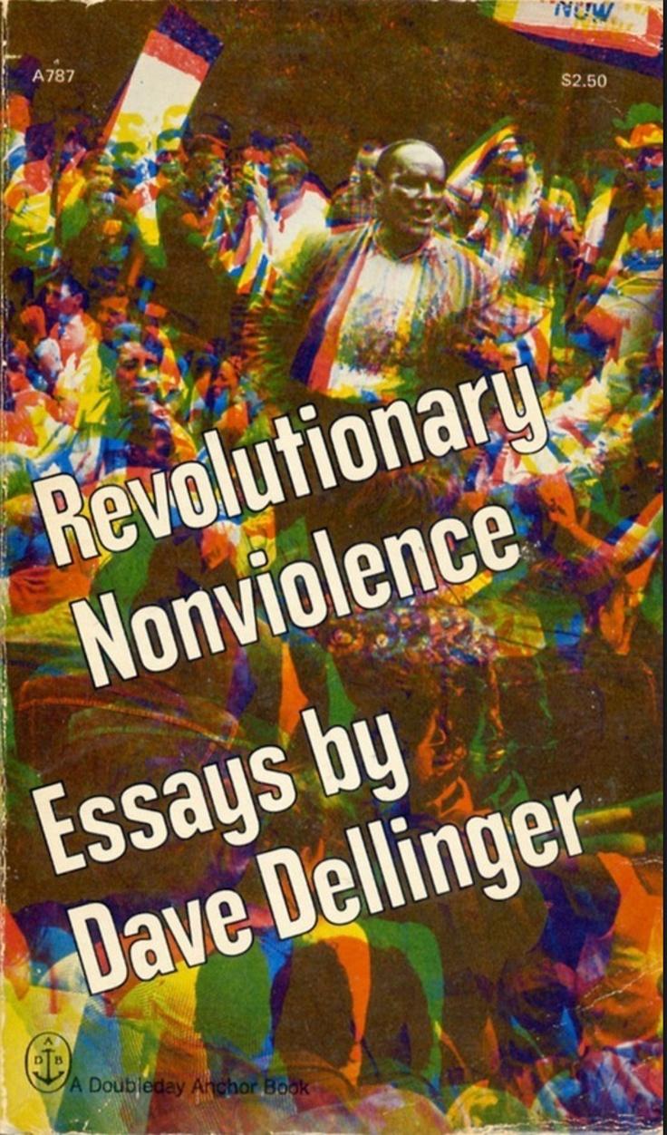 Revolutionary nonviolence essays dellinger