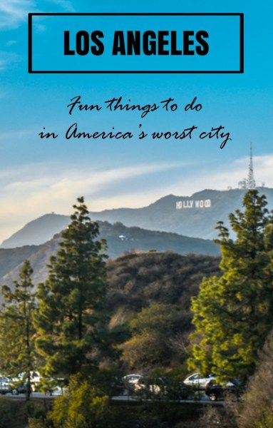 Los Angeles: fun things to do. LA is a mess, but there are plenty of fun things to do with a bit of searching. I had 5 days there and loved them all...despite the traffic!