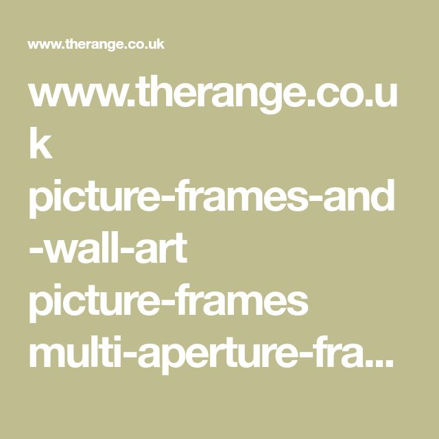 www.therange.co.uk picture-frames-and-wall-art picture-frames multi-aperture-frames hendon-white-24-multi-aperture-frame