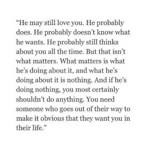 You need someone who goes out of their way to make it obvious that they want you in their life.