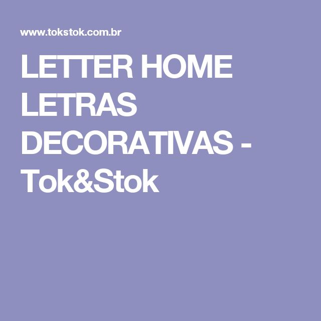 LETTER HOME LETRAS DECORATIVAS - Tok&Stok