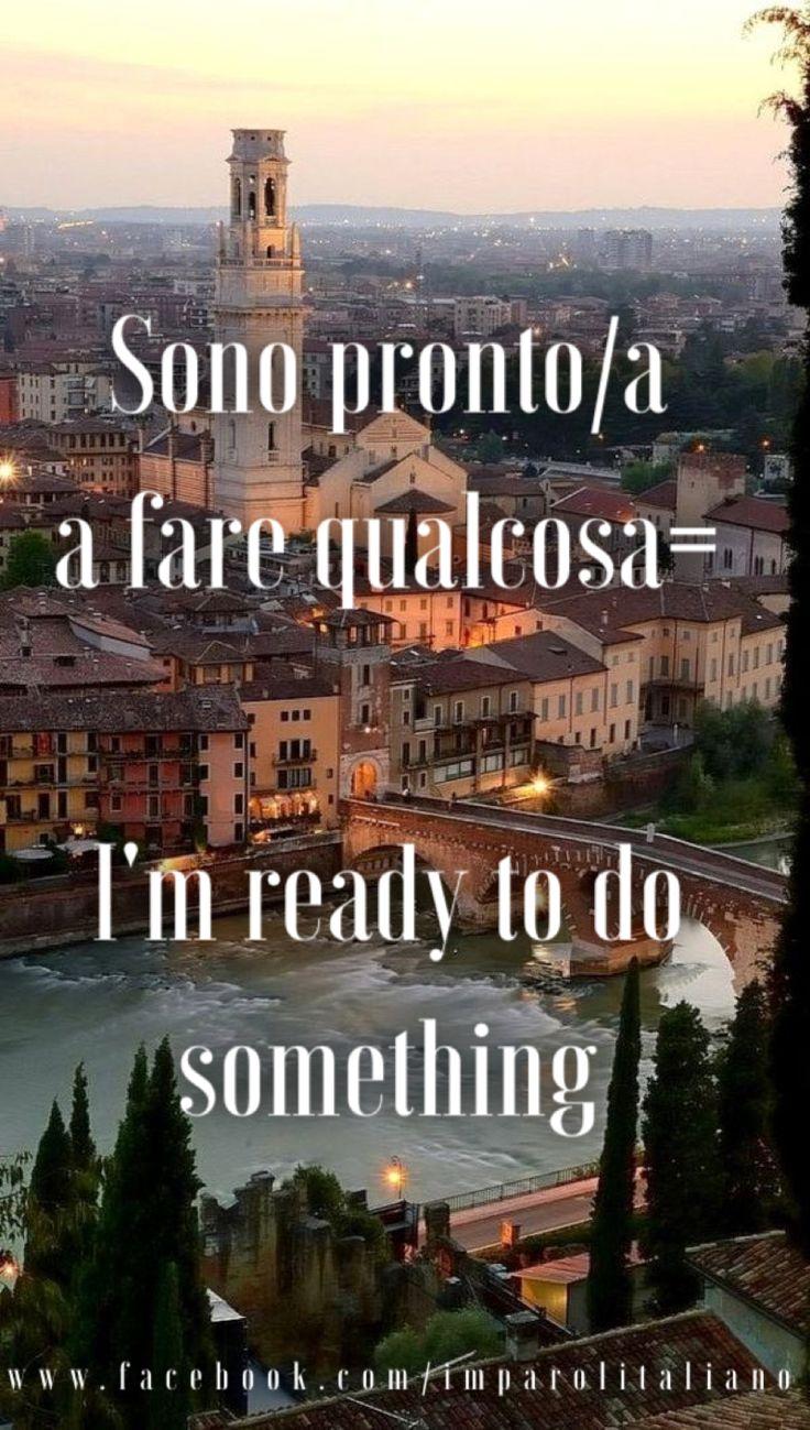 Sono pronta a imparare l'italiano. :)