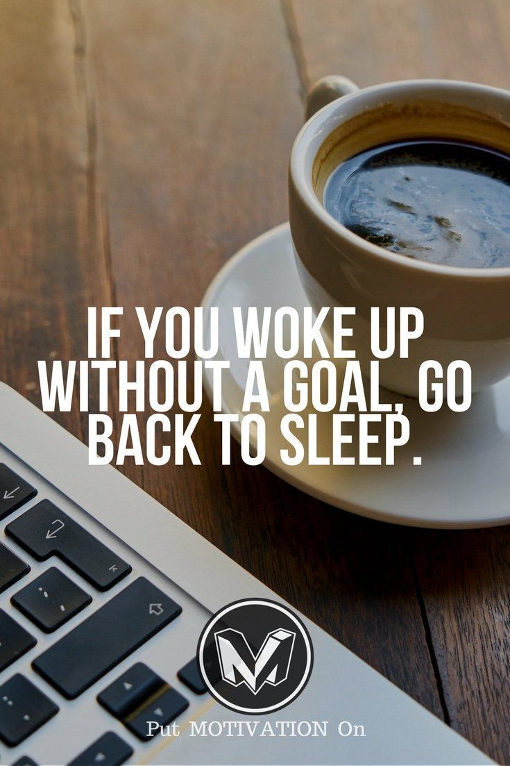 "I I do not agree...sometimes ""waking up"" IS the goal..."