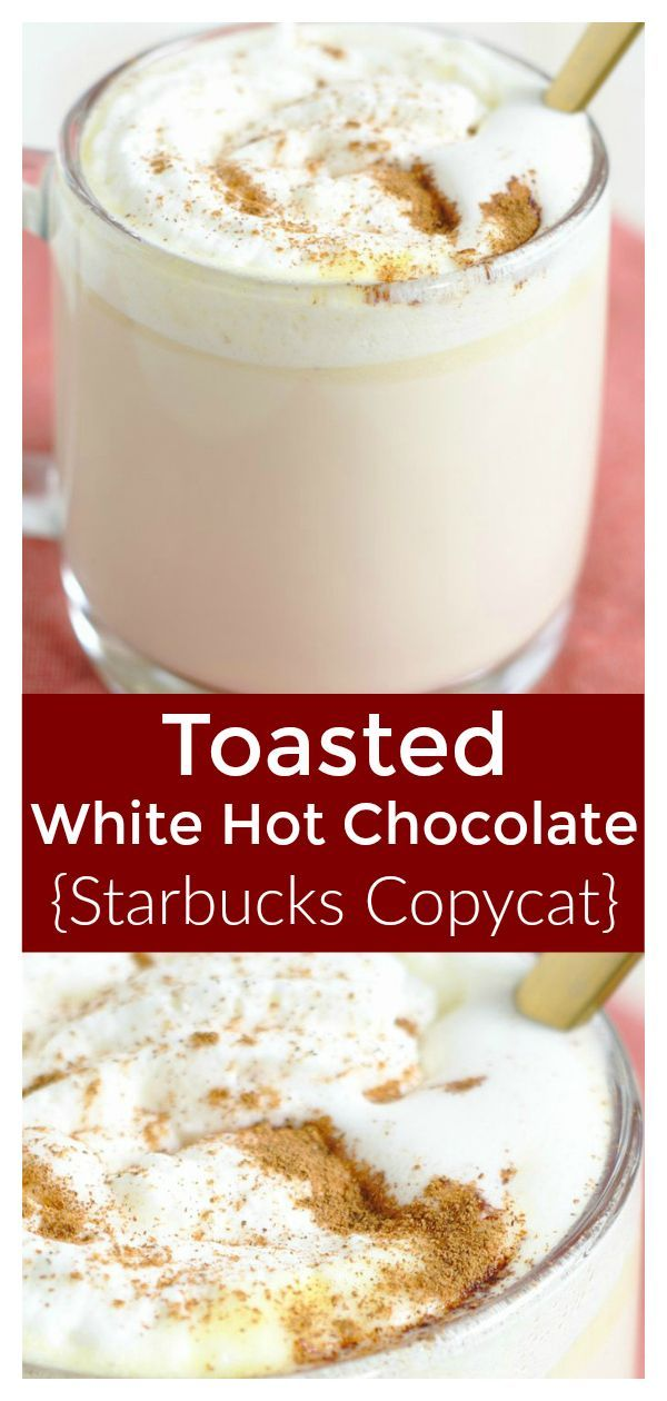 Toasted White Hot Chocolate Starbucks Copycat Snacks And Sips Recipe In 2020 White Hot Chocolate Recipe Hot Chocolate Recipe Starbucks Hot Chocolate Recipes