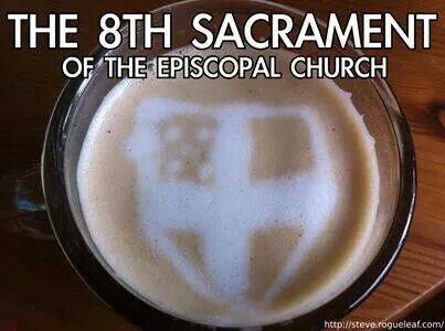 From Episcopal Church Memes--although I know a lot of tea drinkers in the Episcopal church...but still funny