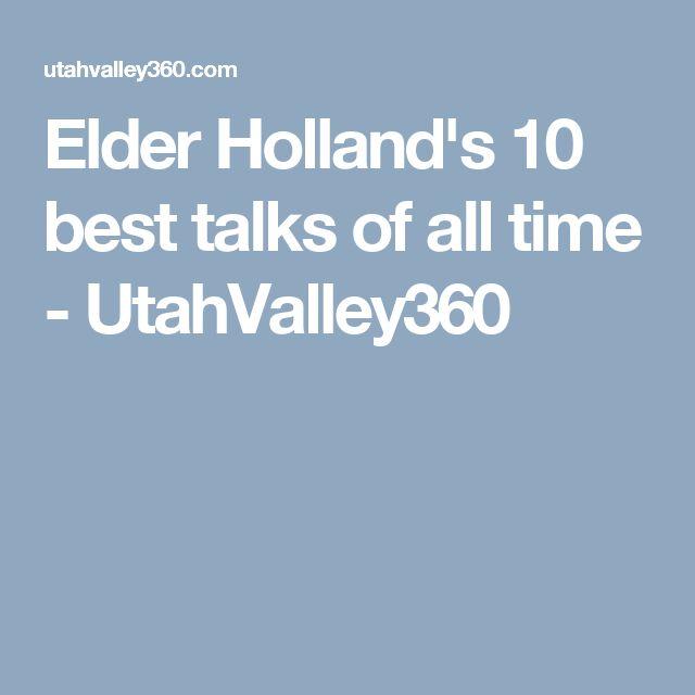 Elder Holland's 10 best talks of all time - UtahValley360