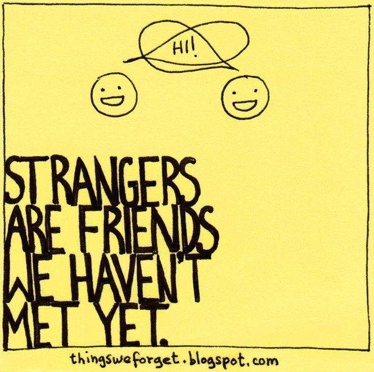 when strangers meet life begins