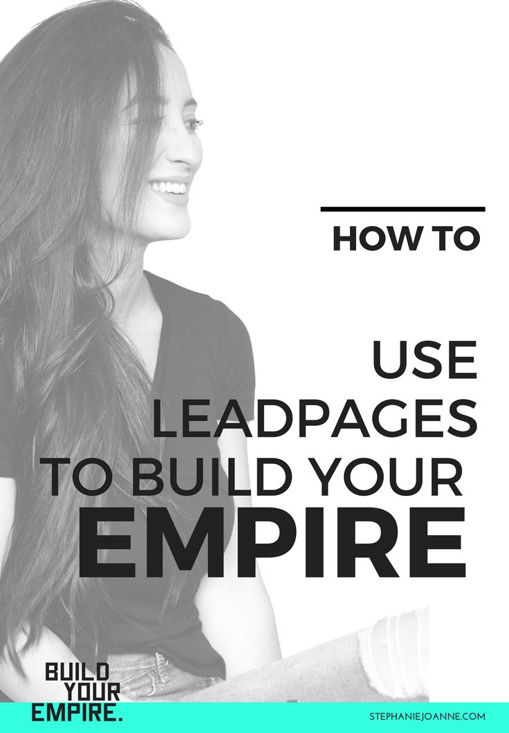 HOW TO USE LEADPAGES TO BUILD YOUR EMPIRE