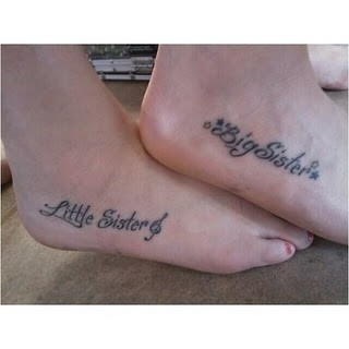Big sister and Little Sister tattoos! Cute idea... you in sister?