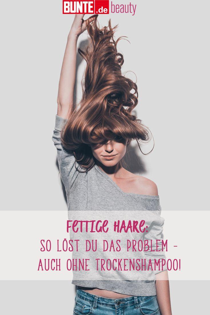 Schnelle Hilfe Fettige Haare So Löst Du Das Problem Auch Ohne