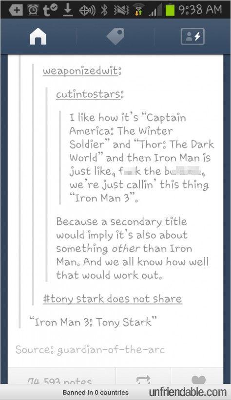 Tony Stark doesn't need that kinda crap.