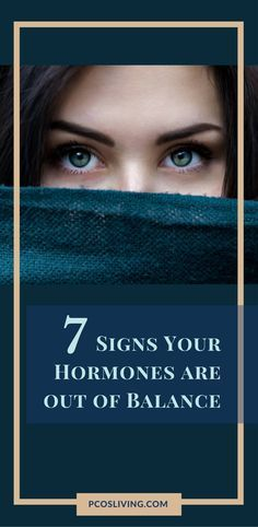 7 Signs Your Hormones Are Out of Balance PCOSLiving.com // PCOS Symptoms // Hormone Imbalance // Female Hormones // Hormones and Weight Gain