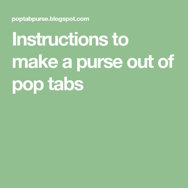 Instructions to make a purse out of pop tabs Blikje