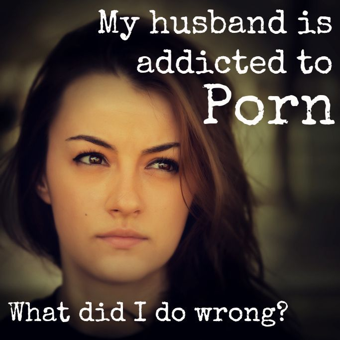 My wife is addicted to porn