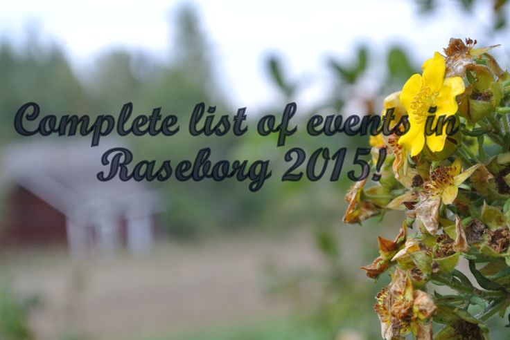All the events in Raseborg for 2015 is posted at this website: http://www.visitraseborg.com/en/do/events