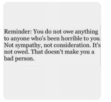 You don't even owe them forgiveness. When you forgive, forgive yourself for yourself by yourself in your own time.
