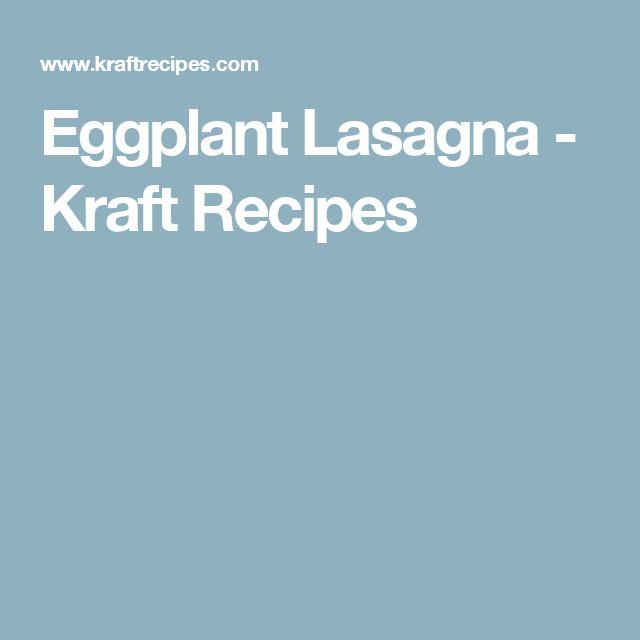 Eggplant Lasagna - Kraft Recipes