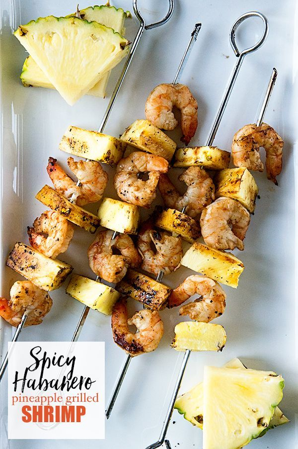 Spicy Habanero Grilled Pineapple Shrimp from @Kristen @DineandDish