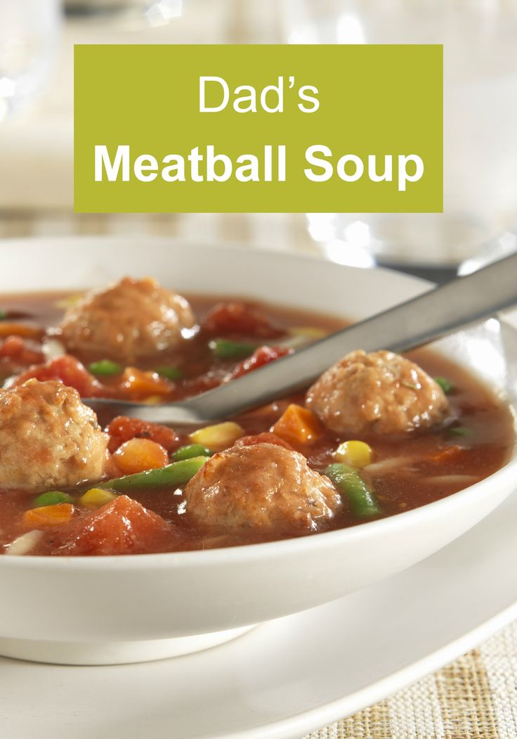 Dads meatball soup recipe meatball soup easy dinner