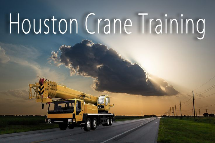 Houston mobile crane training and certification free quotes