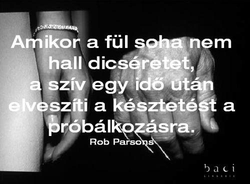 Rob Parsons gondolata a dicséretről. A kép forrása: Baci Lingerie Magyarország # Facebook