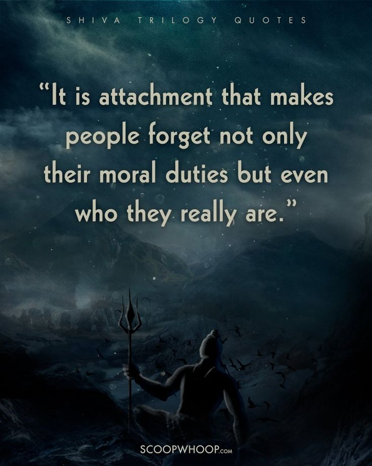 Shiva Quotes. Attachment Makes You Forget.