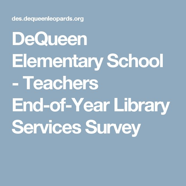 DeQueen Elementary School - Teachers End-of-Year Library Services Survey