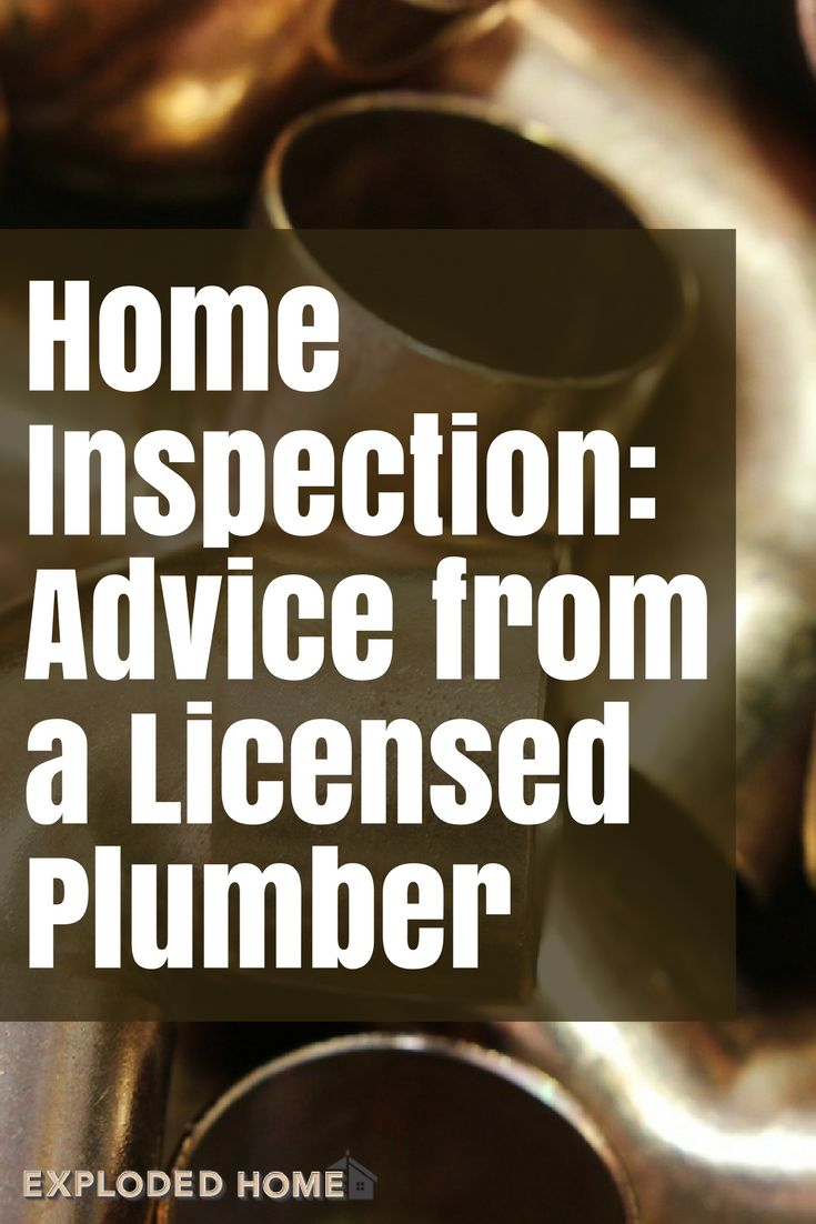 Home Inspection – Thoughts From A Licensed Plumber