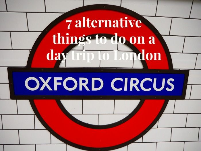 Alternative London 7 alternative things to do on a day trip to London