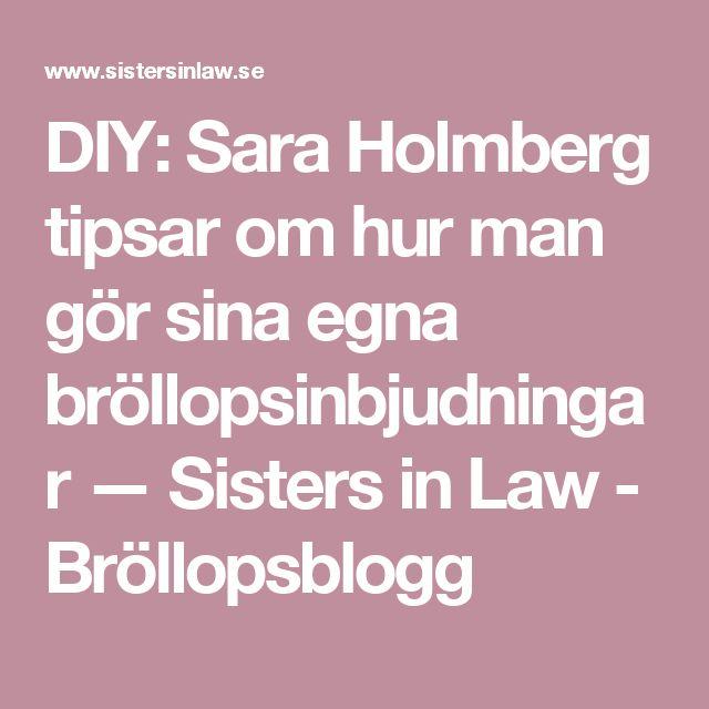 DIY: Sara Holmberg tipsar om hur man gör sina egna bröllopsinbjudningar — Sisters in Law - Bröllopsblogg