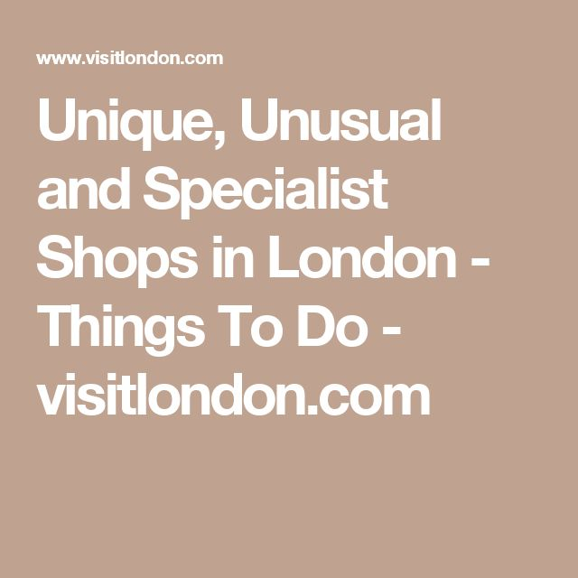 Unique, Unusual and Specialist Shops in London - Things To Do - visitlondon.com