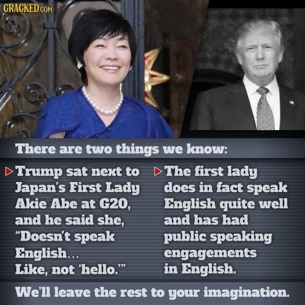 """Smart lady.  And how can a """"president"""" talk like that about another country's First Lady?  He's just such a disrespectful pig."""