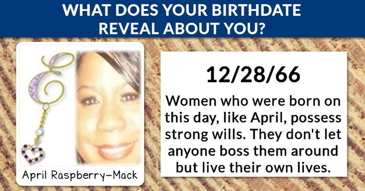 What Does Your Birthdate Reveal About You?April, you possess unique strengths that were already decided on the day of your birth. The stars were aligned particularly well for you which means that you can lead a successful life. Hidden powers are lying dormant in you, just waiting to be let loose upon the world and change it for the better. You've got it all inside you!