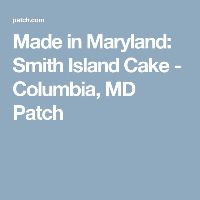 Made in Maryland: Smith Island Cake - Columbia, MD Patch