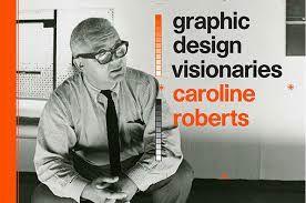 Graphic design visionaries -  Roberts, C. -  plaats 751.3 #Vormgevers